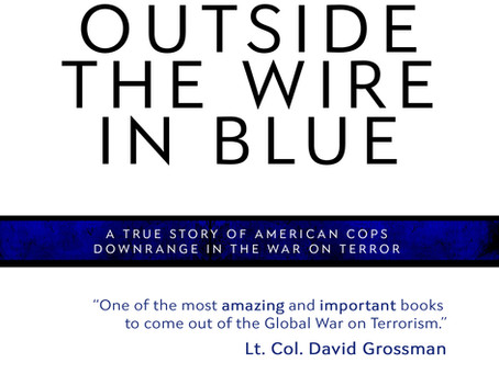 "Learn How American Police Officers Helped The Global War On Terrorism in ""Outside the Wire in Blue"""