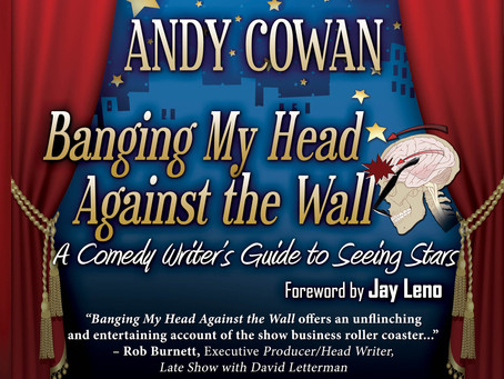 """Comedy Writer Andy Cowan Releases Memoir """"Banging My Head Against the Wall"""""""