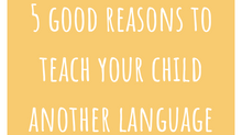 5 good reasons to teach your child another language