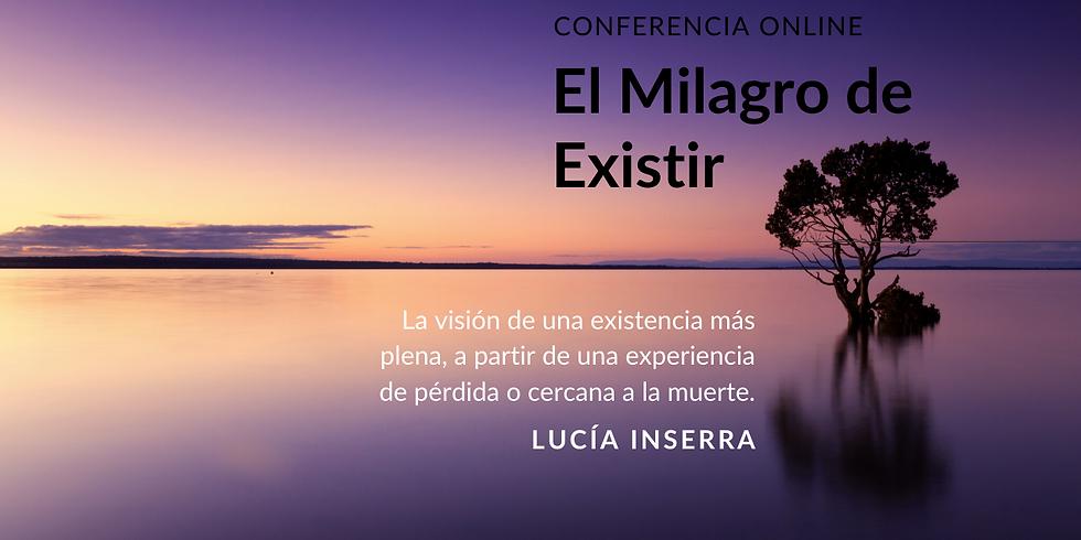 Conferencia el Milagro de Existir por Lucía Inserra