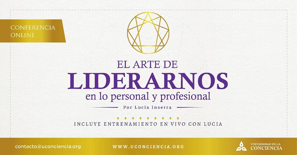 Te recomendamos la Conferencia online disponible en nuestra plataforma educativa sobre EL ARTE DE LIDERARNOS EN LO PERSONAL, LO PROFESIONAL Y LO ESPIRITUAL.