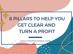 8 Pillars to help you get clear and turn a profit