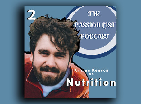 The Passion List Podcast | Kristen Kenyon on Nutrition (Episode 2)