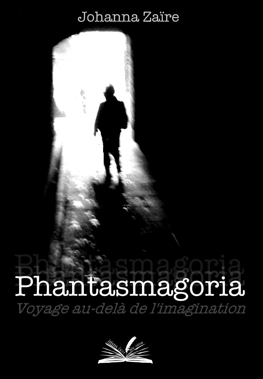 johanna, zaïre, phantasmagoria, recueil, nouvelles, polar, paranormal, thriller, roman, livre, auteur, français