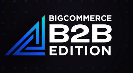 BigCommerce B2B Edition launched