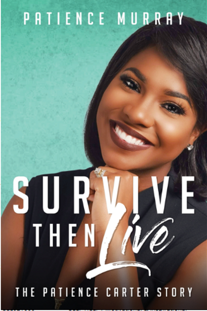 Survive Then Live: The Patience Carter Story