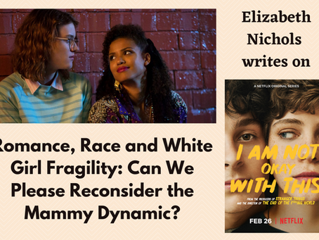 Romance, Race and White Girl Fragility: Can We Please Reconsider the Mammy Dynamic?