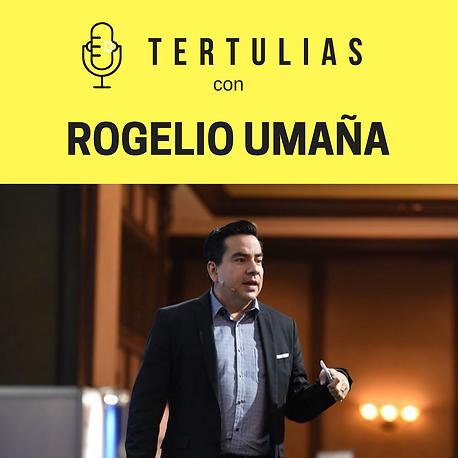 TertuliasEp007_RogelioUmaña.png