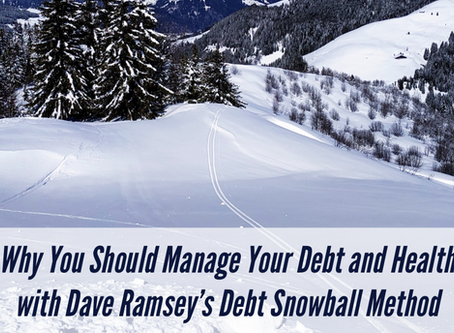 Why You Should Manage Your Debt and Health with Dave Ramsey's Debt Snowball Method
