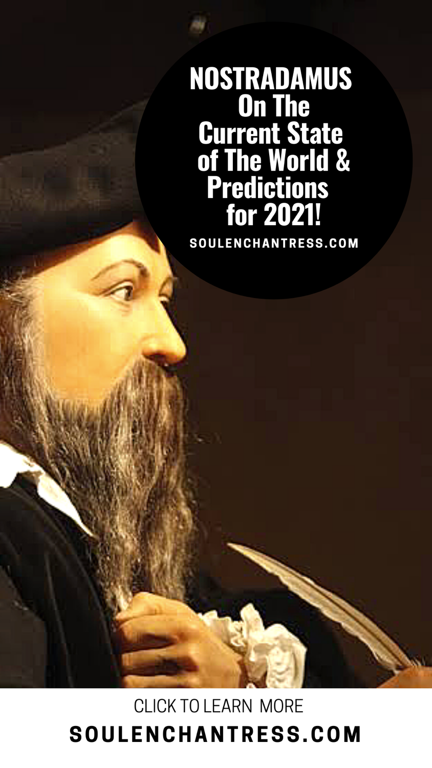 channeling Nostradamus, soul enchantress, 2021 predictions