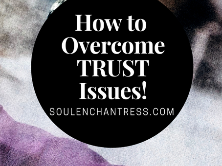 HOW TO OVERCOME TRUST ISSUES!