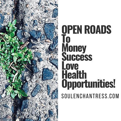 OPEN ROADS TO MONEY, SUCCESS, LOVE, HEALTH, PEACE ~ CUSTOM ENCHANTMENT