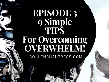 9 SIMPLE TIPS FOR OVERCOMING OVERWHELM