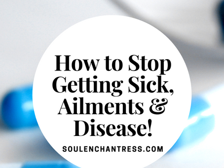 ENERGETICS OF SICKNESS, AILMENTS & DISEASE, HOW TO STOP SICKNESS & STAY HEALTHY!