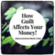 how guilt affects your money, how to att