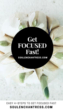 how to get focused, how to overcome confusion, how to gain clarity in business, how to achieve your goals easily, how to manifest quickly, how to release self doubt, soul enchantress