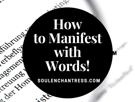 HOW TO MANIFEST WITH WORDS!