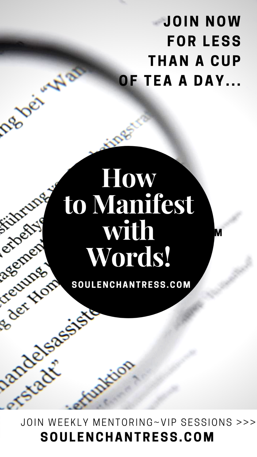 how to manifest with words, how to manifest with sound, manifestation mentor, soul enchantress