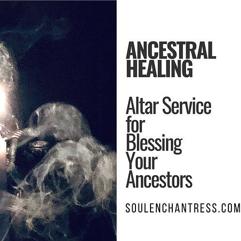 SACRED BLESSING FOR YOUR ANCESTORS ~ GROUP ALTAR SERVICE