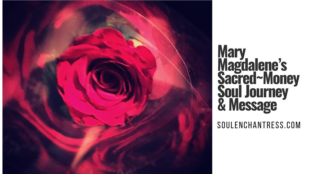 soul enchantress, mary magdalene, sacred money