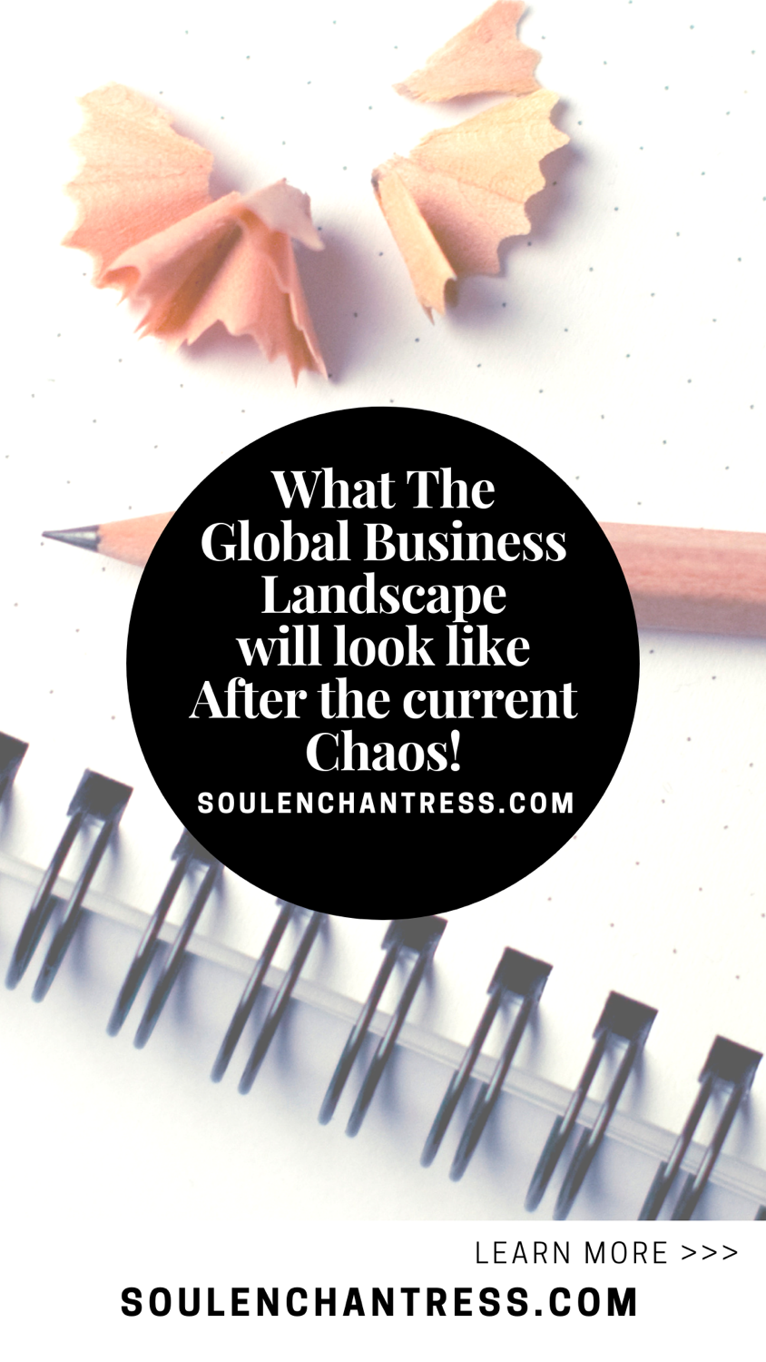soul enchantress, business strategy, business success, what he business landscape will look like after the chaos