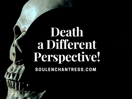 DEATH A DIFFERENT PERSPECTIVE, WHAT HAPPENS AFTER DEATH? WHAT HAPPENS AFTER YOU DIE?