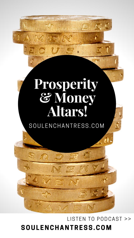prosperity, money altar, abundance, attracting money, soul enchantress
