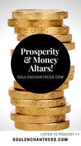 prosperity, money altar, abundance, attracting money, soul enchantress