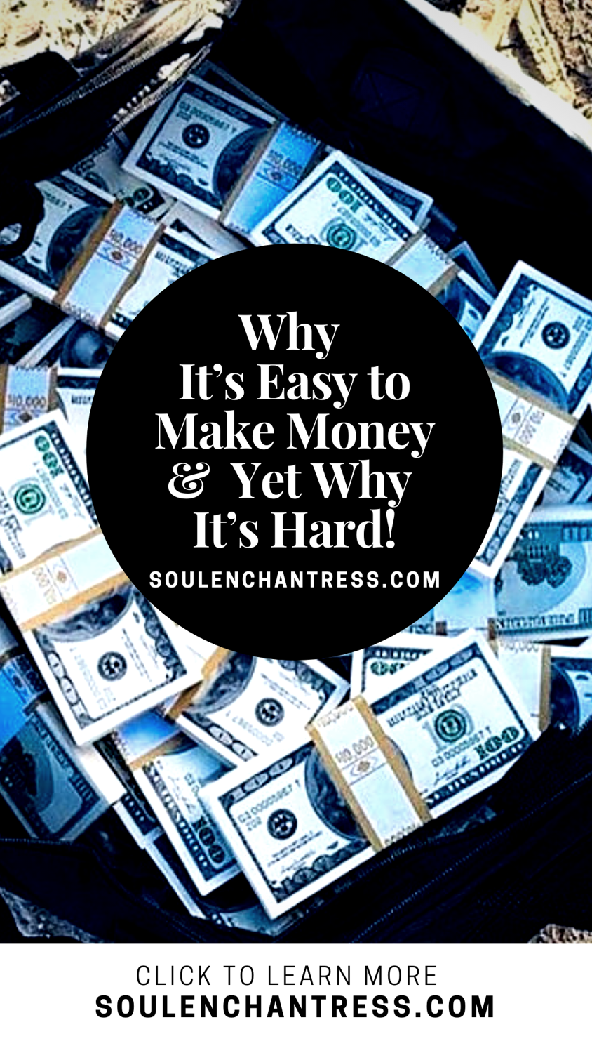 soul enchantress, why its easy to make money, how to make money traveling, money energy