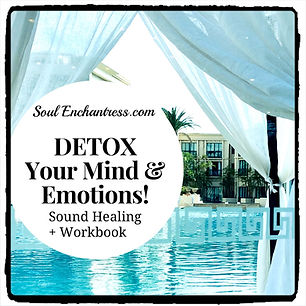 detox your mind and emotions, heal anxie