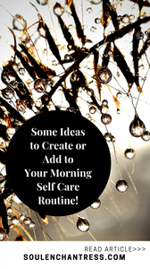 self care morning routine, soul enchantress, how to attract what you want