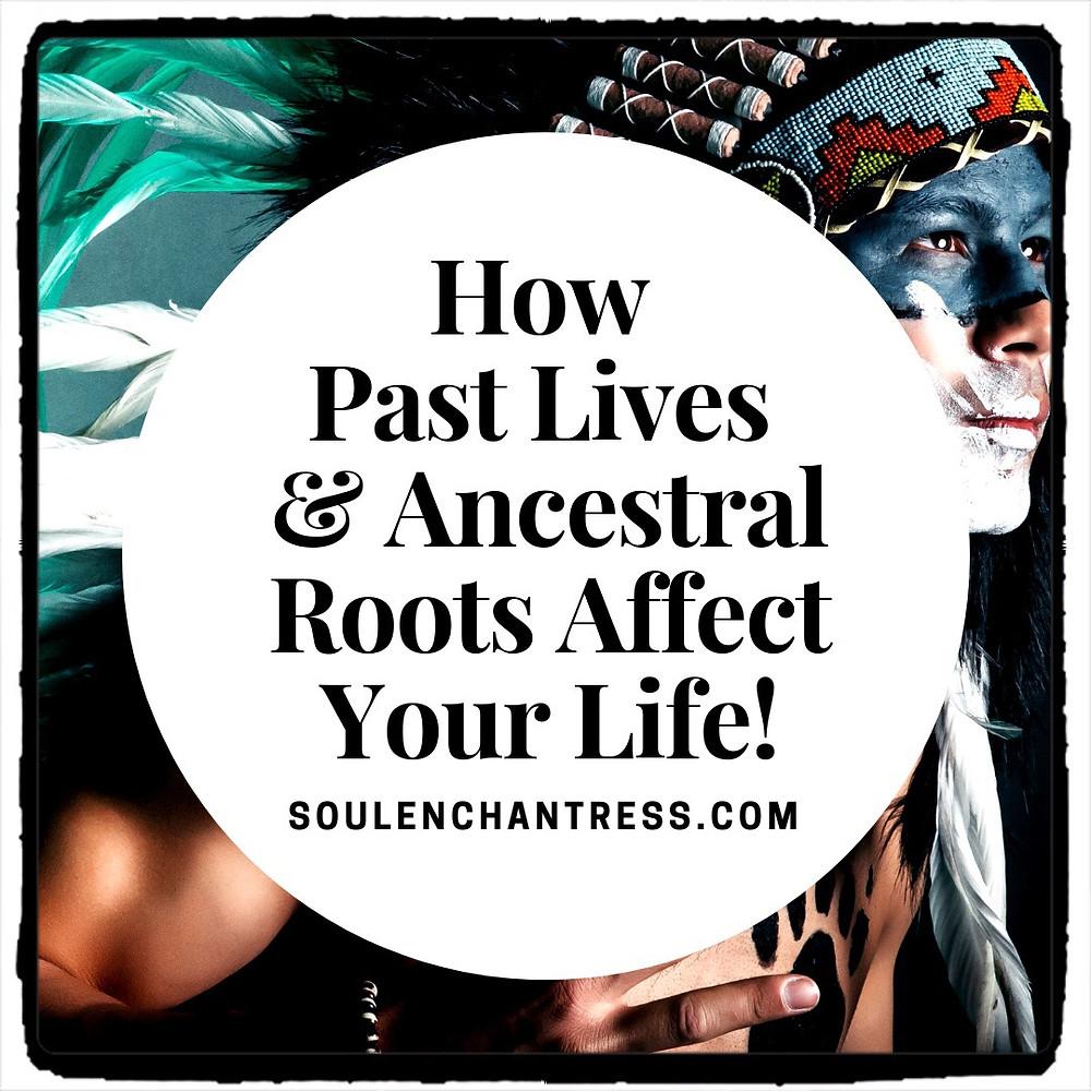 past lives, past life, parallel life, ancestor wounds, soul enchantress