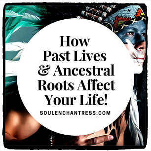past lives, ancestral roots, ancestors,