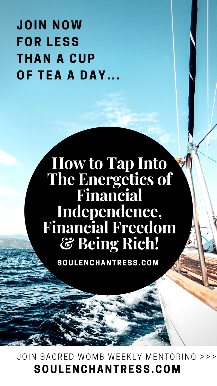 how to achieve financial independence, how to become financially free, for women and introverts, soul enchantress, being rich, money energy, business mentoring for introverts