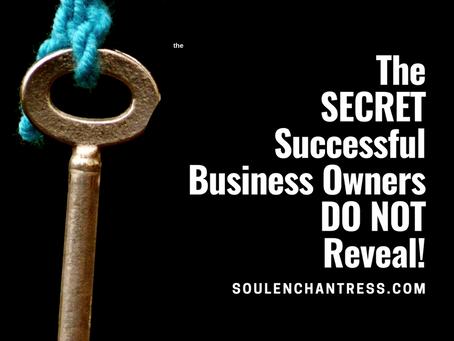 A SECRET SUCCESSFUL ENTREPRENEURS, & BUSINESS OWNERS DO NOT REVEAL!