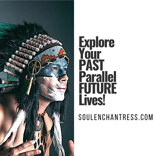 EXPLORE YOUR PAST, PARALLEL OR FUTURE LIVES ~ PRIVATE SESSION