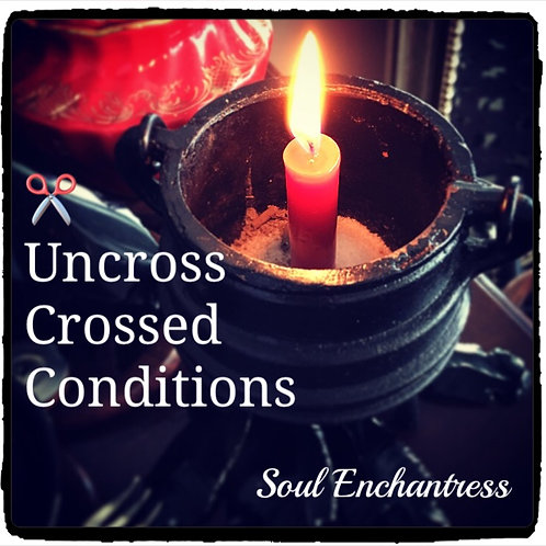 IDENTIFY & UNCROSS CROSSED CONDITIONS IN LOVE, HEALTH, SUCCESS ~PRIVATE SESSION