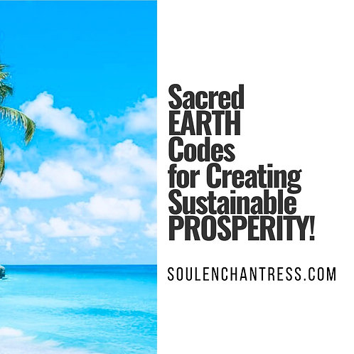 SACRED EARTH CODES FOR CREATING SUSTAINABLE PROSPERITY