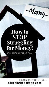 how to attract money, how to stop struggling for money, money habits of rich people, soul enchantress