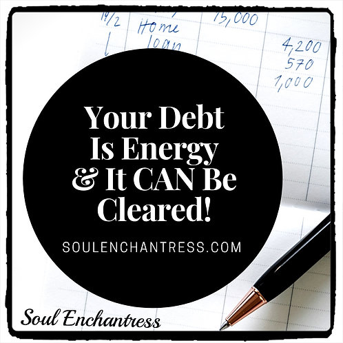 DEBT BUSTING SOUL SESSION + PROSPERITY COSMIC ACTIVATION ~ PRIVATE SESSION