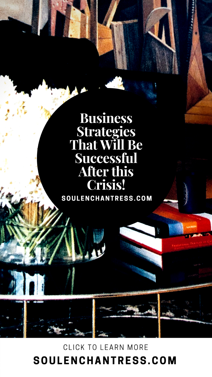 business stratgeis for success after this crisis, soul enchantress, money, business, entrepreneurs