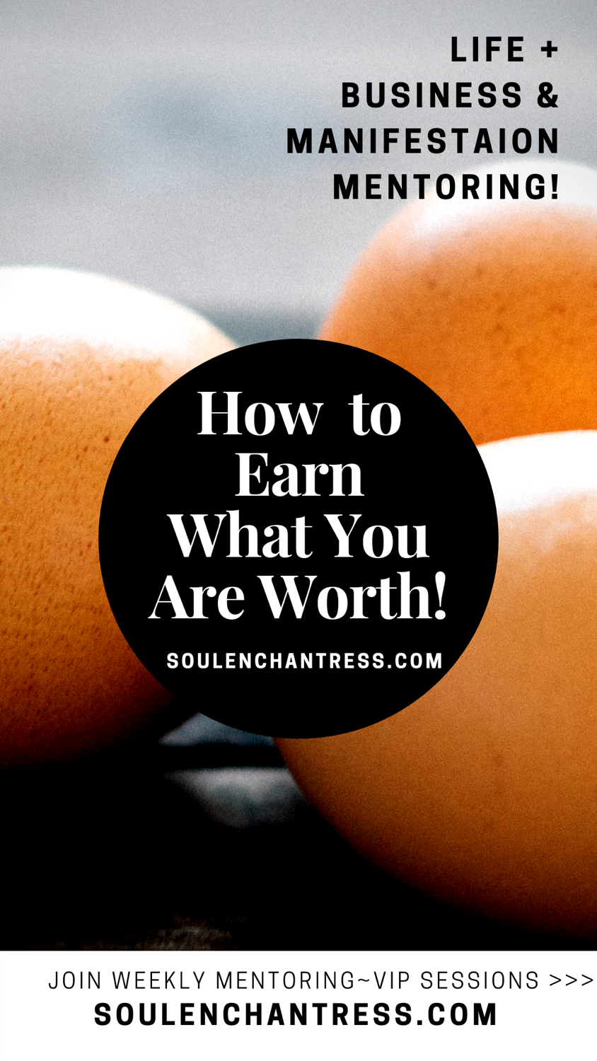 how to raise your prices, how to get a promotion, how to earn what you are worth, soul enchantress