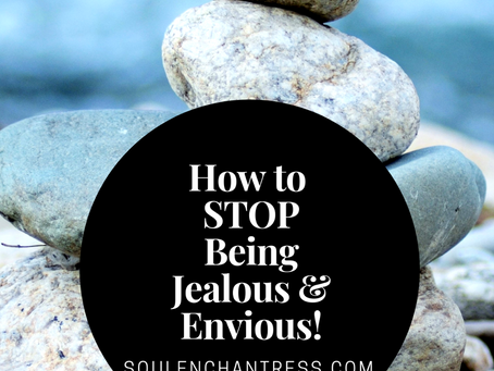 HOW TO STOP BEING JEALOUS  & MAKE ENVY WORK FOR YOU INSTEAD OF AGAINST YOU
