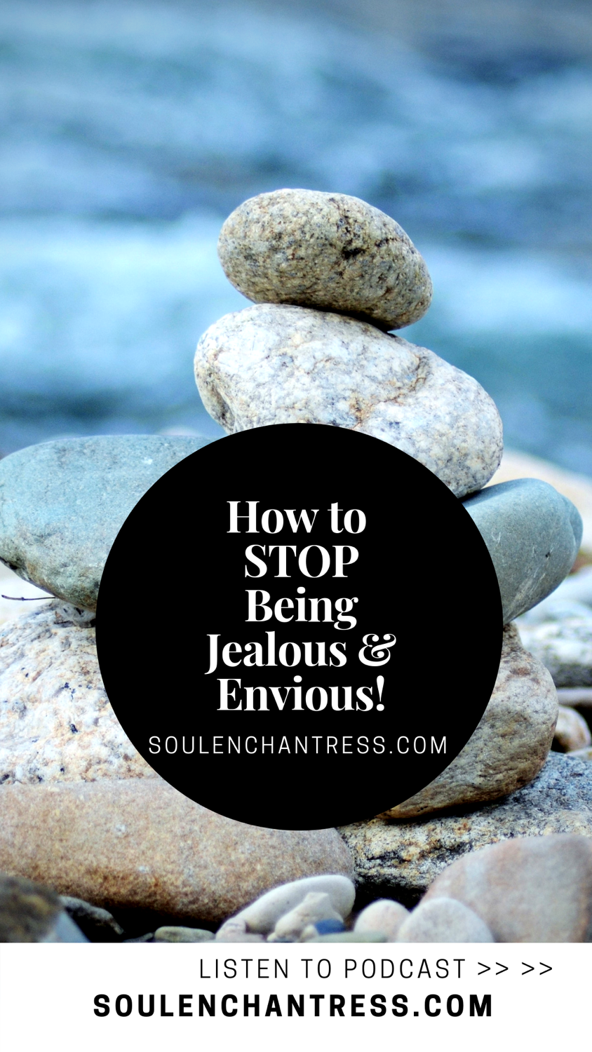 how to stop being jealous, soul enchantress, attracting abundance