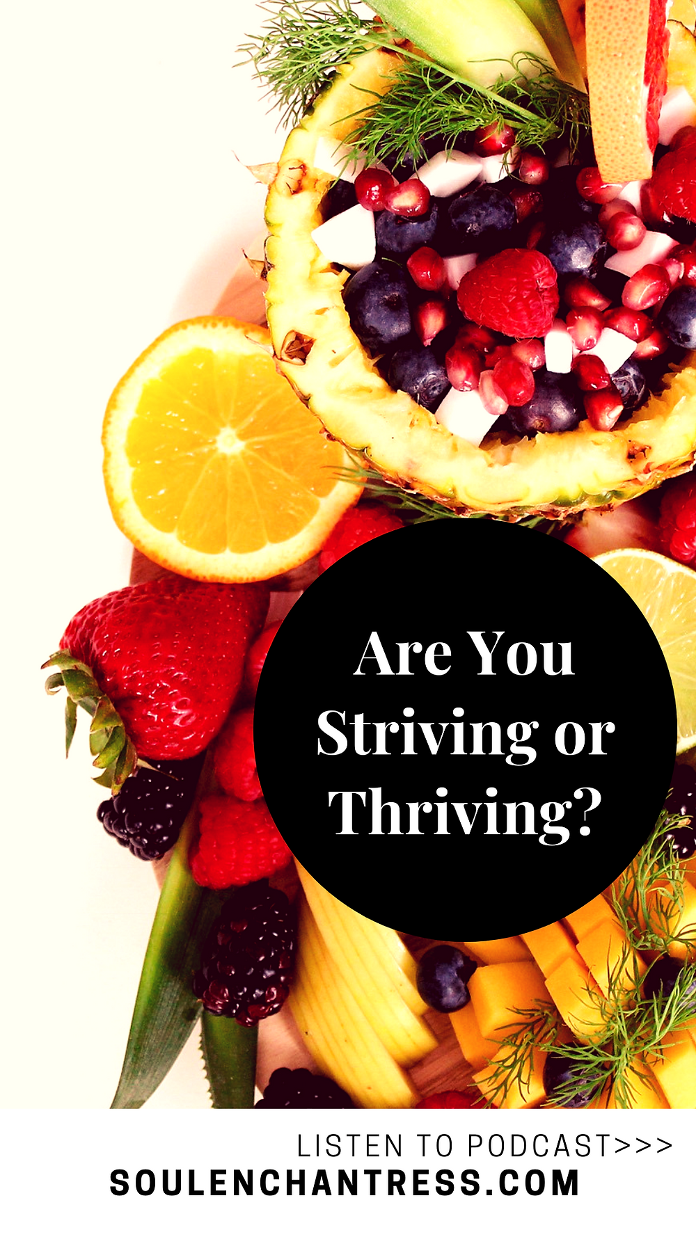 striving vs thriving, how to stop struggling and start manifesting, soul enchantress