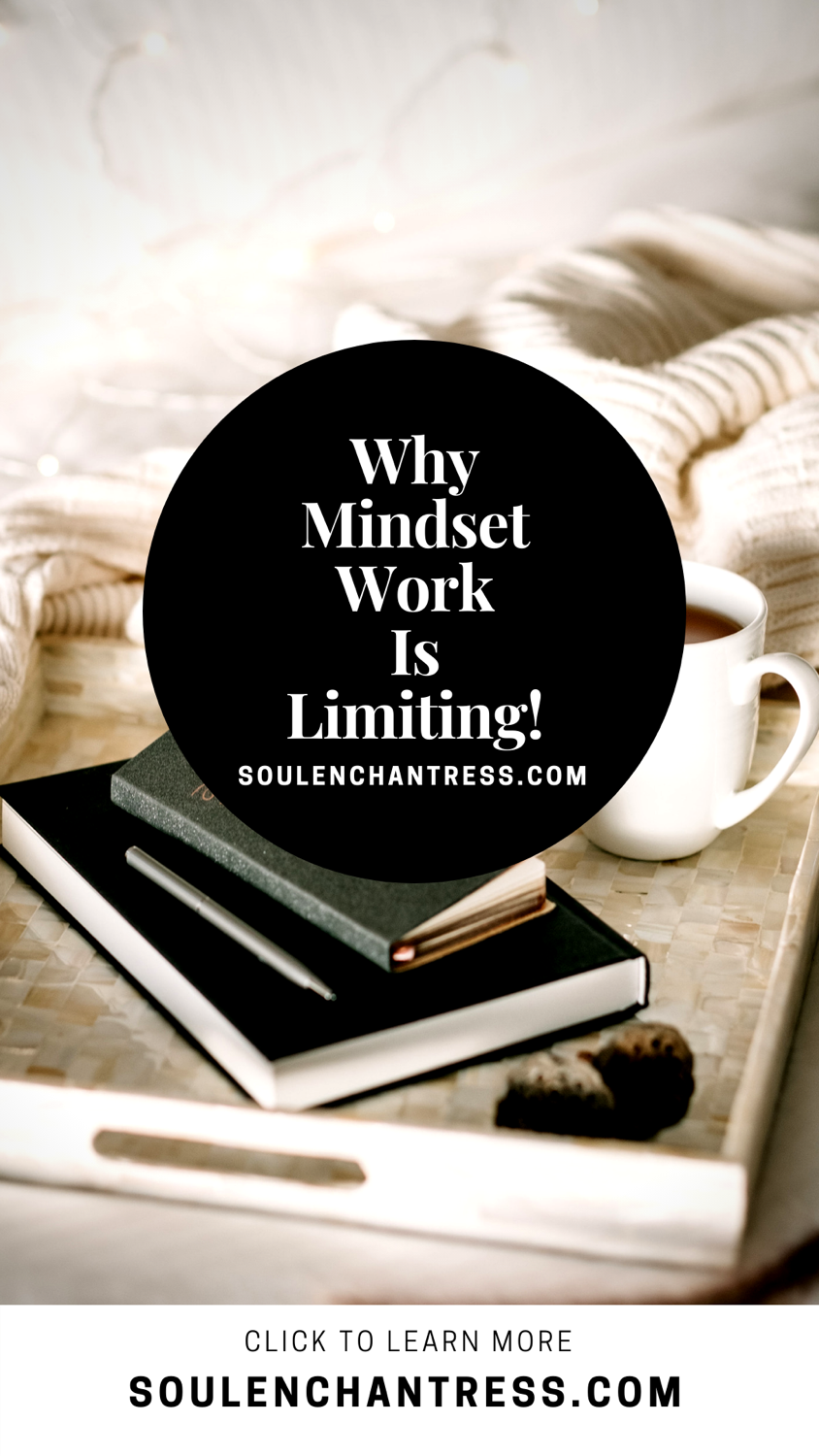 why mindset work is limiting, soul enchantress, money, business, entrepreneurs