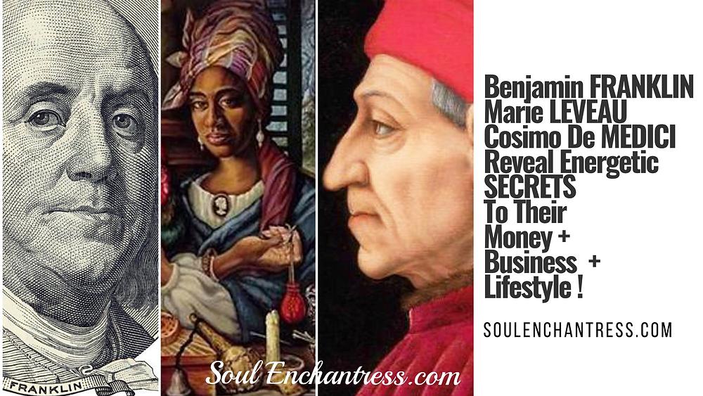 soul enchantress, benjamin franklin, marie leveau, cosimo de medici