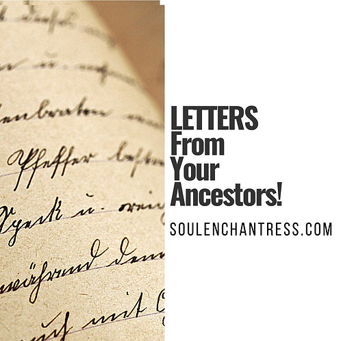 RECEIVE LETTERS FROM YOUR ANCESTORS ~ PRIVATE SESSION