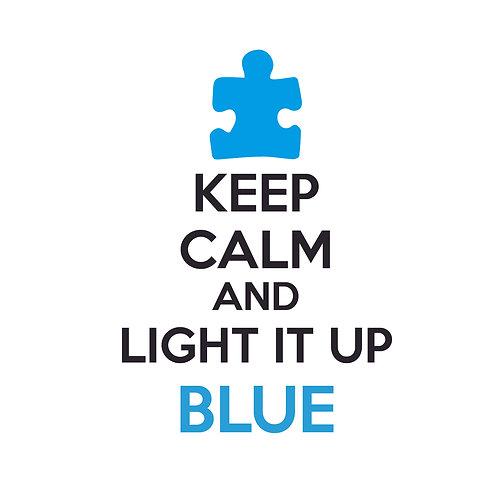 DECAL -Keep Calm, Light It Up Blue