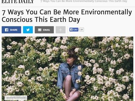 ELITE DAILY: 7 Ways You Can Be More Environmentally Conscious This Earth Day